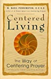 Centered Living: The Way of Centering Prayer (0764804952) by M. Basil Pennington