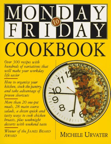 Monday to Friday Cookbook, MICHELE URVATER