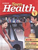 Teen Health, Course 1, Student Edition (Glencoe Teen Health)