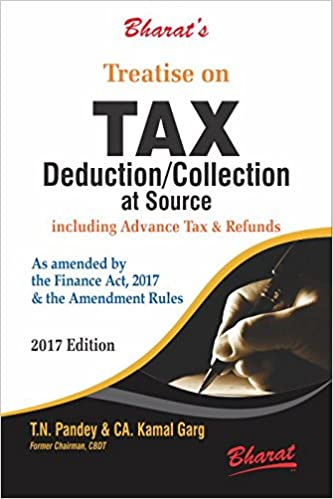 Treatise on Tax Deduction / Collection At Source Including Advanced Tax & Refund