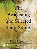 Image of The Awakening and Selected Short Stories (Unabridged Start Classics)
