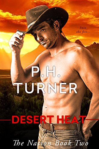 Desert Heat (The Nation Book 2)  by P.H. Turner: Can social worker Jordan and handsome Navajo police officer Sam overcome the Navajo witchery and rescue the girls from human traffickers?