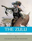 The Worlds Greatest Civilizations: The History and Culture of the Zulu