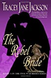 img - for The Rebel Bride: Civil War Brides Series book / textbook / text book
