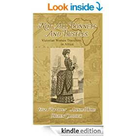 Not Just Bonnets and Bustles: Victorian Woman Travellers in Africa