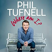 Where Am I? (       UNABRIDGED) by Phil Tufnell Narrated by Jonathan Keeble