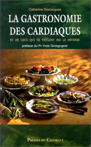 La gastronomie des cardiaques , des diabetiques, des hepathiques...