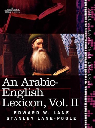 An Arabic-English Lexicon (in eight volumes), Vol. II