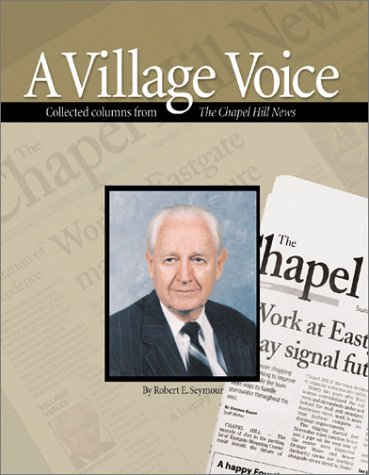 A Village Voice: Collected Columns from The Chapel Hill News