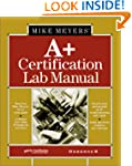 Mike Meyer's A+ Certification Lab Manual