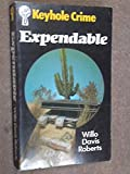 Expendable (Keyhole Crime) (026373806X) by WILLO DAVIS ROBERTS