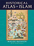 Historical Atlas of Islam (0674013859) by Ruthven, Malise