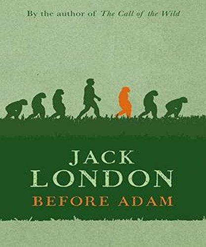 Jack London - Before Adam: (illustrated)