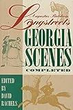 Auqustus Baldwin Longstreets Georgia Scenes: Completed