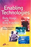 img - for Enabling Technologies in Rehabilitation: Body Image and Body Function, 1e book / textbook / text book