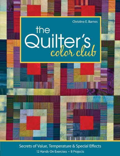 The Quilter's Color Club: Secrets of Value, Temperature & Special Effects -- 12 Hands-On Exercises -- 8 Projects (E Quilter compare prices)