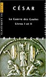 La guerre des gaules, livres I et II par C�sar