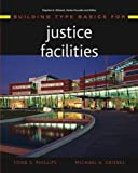 Todd S. Phillips Building Type Basics for Justice Facilities