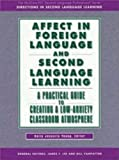 Dolly Jesusita Young AFFECT IN FOREIGN LANGUAGE AND SECOND LANGUAGE LEARNING: A Practical Guide to Creating a Low-Anxiety Classroom Atmosphere