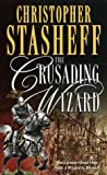 The Crusading Wizard (Wizard in Rhyme, A) (0345392469) by Stasheff, Christopher