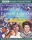 img - for Ladies of Letters Log on (BBC Radio Collection) book / textbook / text book