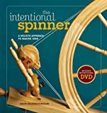 The Intentional Spinner w/DVD: A Holistic Approach to Making Yarn