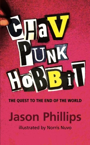 Chav Punk Hobbit: The Quest to the End of the World