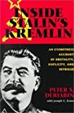Inside Stalin's Kremlin: An Eyewitness Account of Brutality, Duplicity, and Intrigue (157488235X) by Peter S. Deriabin