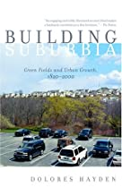 Free Building Suburbia: Green Fields and Urban Growth, 1820-2000 Ebooks & PDF Download