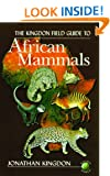 The Kingdon Field Guide to African Mammals (Natural World)