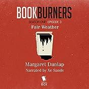 Bookburners: Fair Weather: Episode 3 | Margaret Dunlap, Max Gladstone, Brian Francis Slattery, Mur Lafferty