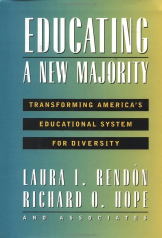 Educating a New Majority: Transforming America's...