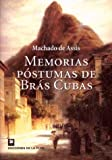 Image of Memorias Postumas De Bras Cubas/ the Posthumous Memoirs of Bras Cubas (Spanish Edition)