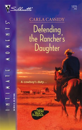 Defending The Rancher's Daughter (Silhouette Intimate Moments) (Intimate Moments), CARLA CASSIDY