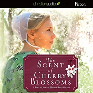 The Scent of Cherry Blossoms: A Romance from the Heart of Amish Country | [Cindy Woodsmall]