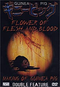 Guinea Pig Flower of Flesh and Blood/Making of Guinea Pig Double Feature