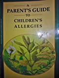 img - for A Parent's Guide to Children's Allergies book / textbook / text book