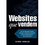 Websites que Vendem - Os Segredos Para Criar e Desenvolver um E-Commerce de Sucesso