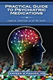 img - for Practical Guide to Psychiatric Medications: Simple, Concise, & Up-to-date. book / textbook / text book