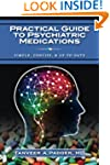 Practical  Guide to Psychiatric Medic...