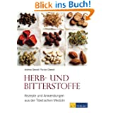 Herb- und Bitterstoffe. Rezepte und Anwendungen aus der Tibetischen Medizin