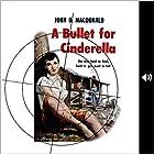 A Bullet for Cinderella Hörbuch von John D. MacDonald Gesprochen von: Winston Tharp