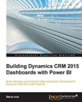 Building Dynamics CRM 2015 Dashboards with Power BI Front Cover