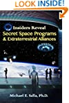Insiders Reveal Secret Space Programs...