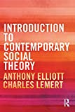 Introduction to Contemporary Social Theory (041552573X) by Elliott, Anthony