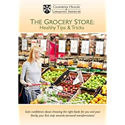 The Grocery Store:  Healthy Tips & Tricks