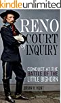 Reno Court of Inquiry: Conduct at the...