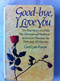img - for Goodbye, I Love You book / textbook / text book