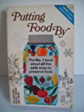 Putting Food By, New Edition, Revised and Enlarged - The No. 1 Book About All The Safe Ways To Preserve Food