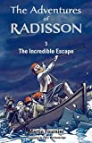 img - for The Incredible Escape (The Adventures of Radisson) book / textbook / text book